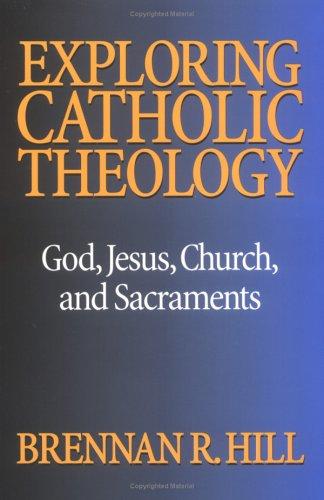 Exploring Catholic Theology : God, Jesus, Church and Sacraments 1st edition cover