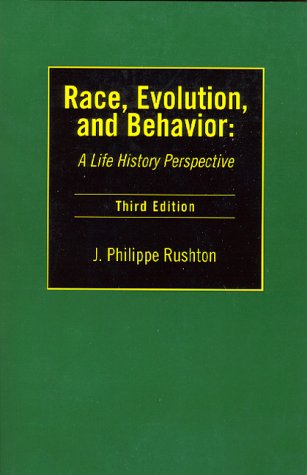 Race, Evolution and Behavior : A Life History Perspective 3rd 2000 9780965683616 Front Cover