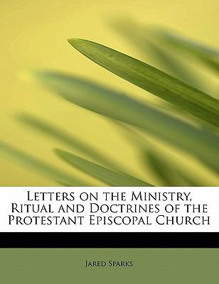 Letters on the Ministry, Ritual and Doctrines of the Protestant Episcopal Church N/A 9781115050616 Front Cover