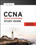 CCNA Routing and Switching Study Guide Exams 100-101, 200-101, And 200-120  2013 9781118749616 Front Cover