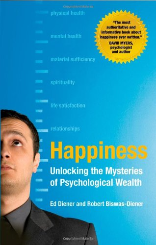 Happiness Unlocking the Mysteries of Psychological Wealth  2008 edition cover