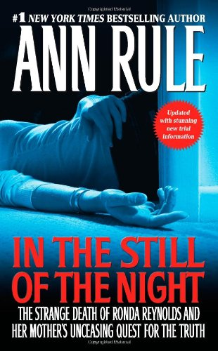 In the Still of the Night The Strange Death of Ronda Reynolds and Her Mother's Unceasing Quest for the Truth  2010 edition cover