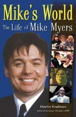 Mike's World The Life of Mike Myers  2003 9781552976616 Front Cover