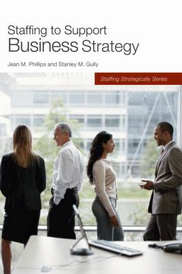 Staffing to Support Business Strategy   2009 edition cover
