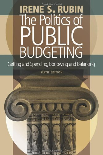 Politics of Public Budgeting: Getting and Spending, Borrowing and Balancing, 6th Edition  6th 2008 (Revised) edition cover