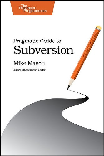 Pragmatic Guide to Subversion   2010 9781934356616 Front Cover