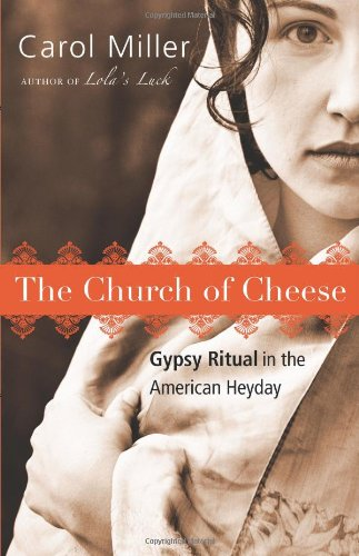 Church of Cheese Gypsy Ritual in the American Heyday  2010 edition cover