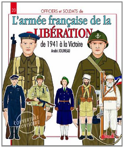 French Army of the Victory From 1941 to 1945  2012 9782352502616 Front Cover