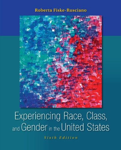 Experiencing Race, Class, and Gender in the United States  6th 2013 edition cover