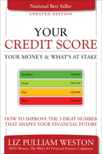 Your Credit Score, Your Money and What's at Stake How to Improve the 3-Digit Number That Shapes Your Financial Future 3rd 2009 (Revised) 9780137016617 Front Cover