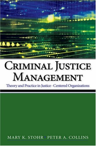 Criminal Justice Management Theory and Practice in Justice-Centered Organizations  2008 edition cover