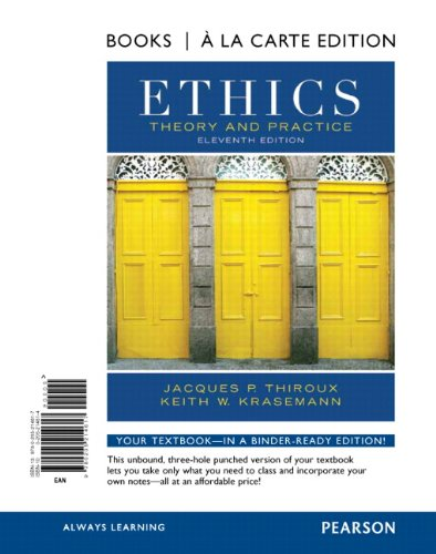 Ethics Theory and Practice, Books a la Carte Edition 11th 2012 edition cover