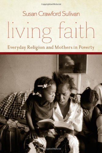 Living Faith Everyday Religion and Mothers in Poverty  2011 edition cover