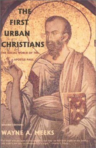 First Urban Christians The Social World of the Apostle Paul 2nd 2003 edition cover