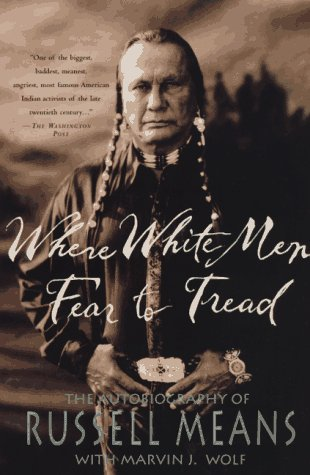 Where White Men Fear to Tread The Autobiography of Russell Means 4th (Revised) edition cover