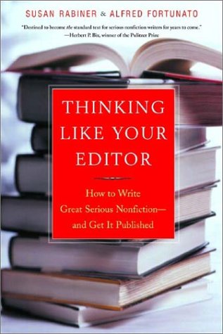 Thinking Like Your Editor How to Write Great Serious Nonfiction- And Get It Published N/A edition cover