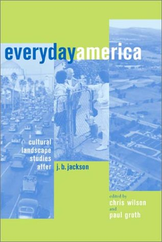 Everyday America Cultural Landscape Studies after J. B. Jackson  2003 edition cover