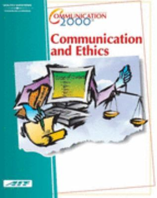 Communication and Ethics  2nd 2002 (Revised) 9780538433617 Front Cover