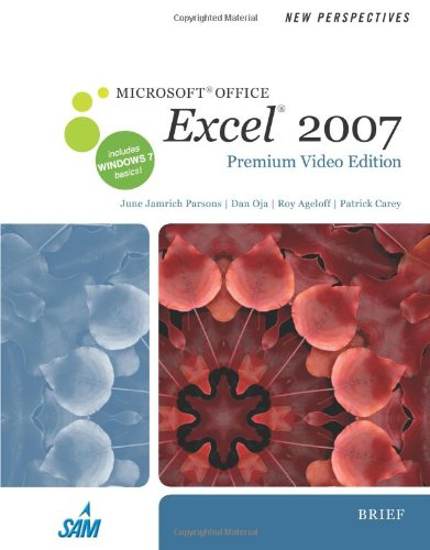 New Perspectives on Microsoft Office Excel 2007, Brief, Premium Video Edition   2011 9780538475617 Front Cover