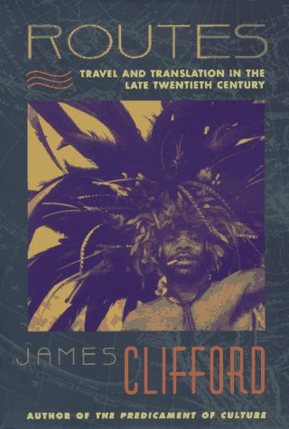 Routes Travel and Translation in the Late Twentieth Century  1997 edition cover