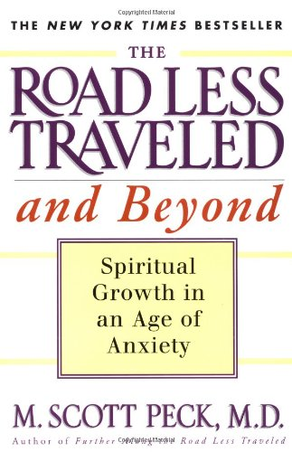 Road Less Traveled and Beyond Spiritual Growth in an Age of Anxiety  1997 9780684835617 Front Cover