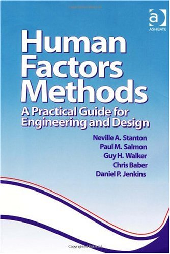 Human Factors Methods A Practical Guide for Engineering and Design  2005 edition cover