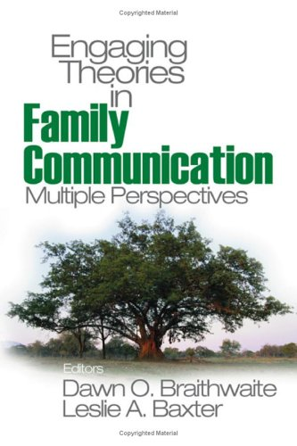 Engaging Theories in Family Communication Multiple Perspectives  2006 edition cover