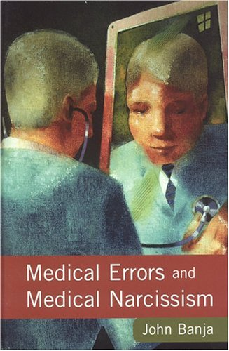 Medical Errors and Medical Narcissism   2005 9780763783617 Front Cover