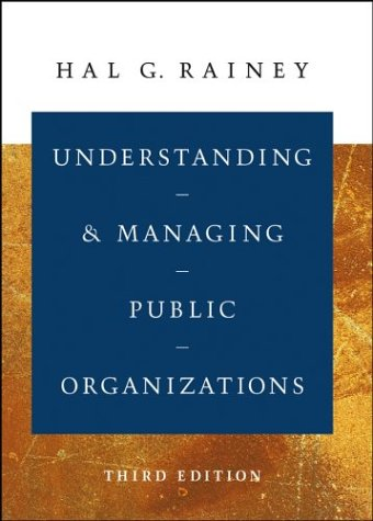 Understanding and Managing Public Organizations  3rd 2003 (Revised) 9780787965617 Front Cover
