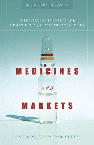 Of Medicines and Markets Intellectual Property and Human Rights in the Free Trade Era  2013 edition cover