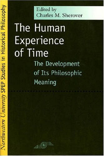 Human Experience of Time The Development of Its Philosophic Meaning  2001 (Reprint) edition cover