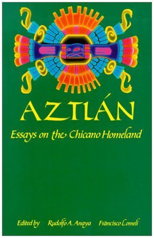 Aztl�n: Essays on the Chicano Homeland   1991 (Reprint) 9780826312617 Front Cover