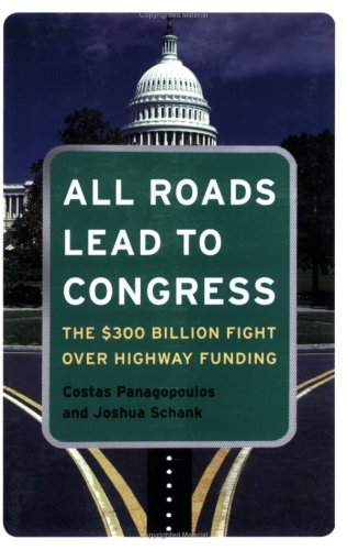 All Roads Lead to Congress The $300 Billion Fight over Highway Funding  2006 (Revised) edition cover