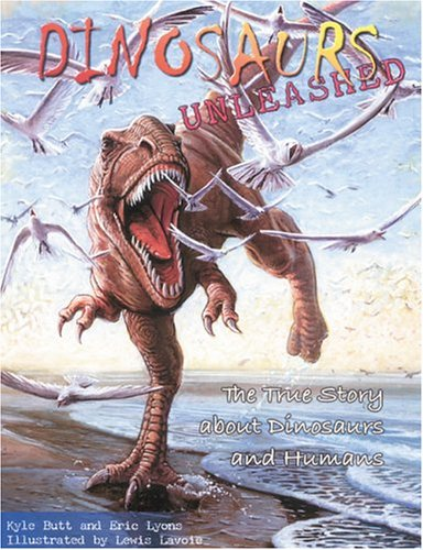 Dinosaurs Unleashed The True Story about Dinosaurs and Humans  2004 edition cover