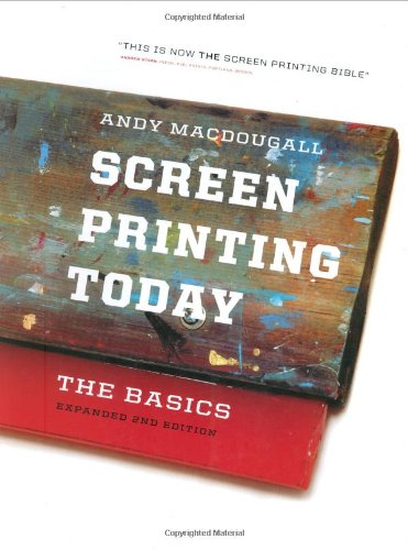 Screen Printing Today: The Basics  2008 edition cover