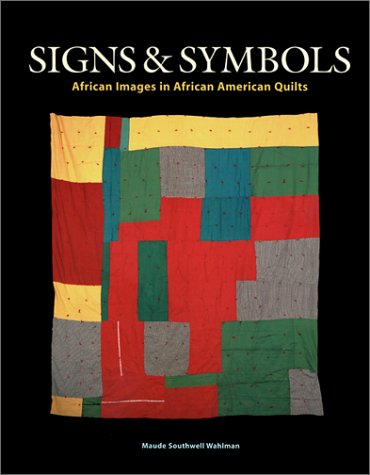 Signs and Symbols African Images in African American Quilts 2nd 2001 edition cover