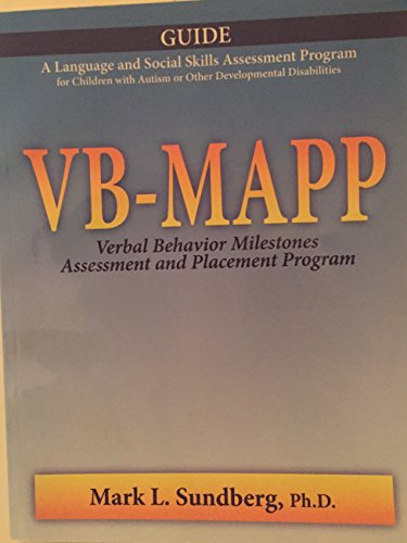 VB-MAPP Verbal Behavior Milestones Assessment and Placement Program A Language and Social Skills Assessment Program for Children with Autism or Other Developmental Disabilities: Guide  2008 9780981835617 Front Cover