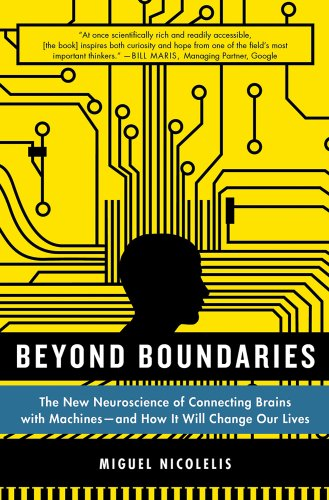 Beyond Boundaries The New Neuroscience of Connecting Brains with Machines---And How It Will Change Our Lives N/A edition cover