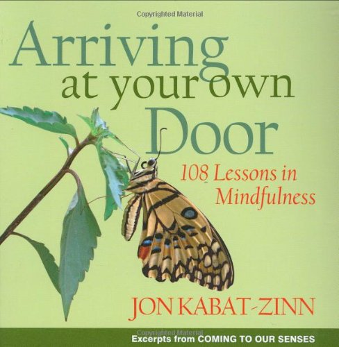 Arriving at Your Own Door 108 Lessons in Mindfulness Revised edition cover