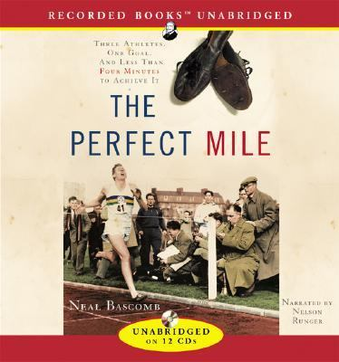 Perfect Mile : Three Athletes. One Goal. and Less Than Four Minutes to Achieve It N/A 9781402575617 Front Cover