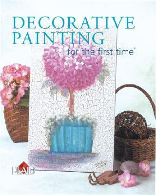 Decorative Painting for the First Time�   2003 9781402702617 Front Cover