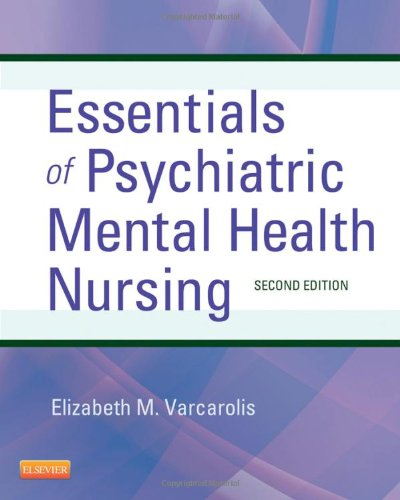 Essentials of Psychiatric Mental Health Nursing A Communication Approach to Evidence-Based Care 2nd 2013 edition cover