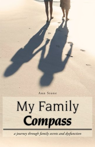 My Family Compass: A Journey Through Family Secrets and Dysfunction  2012 edition cover