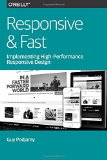Responsive and Fast Implementing High-Performance Responsive Design  2014 9781491911617 Front Cover