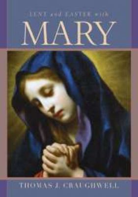 Lent and Easter with Mary   2008 9781557255617 Front Cover