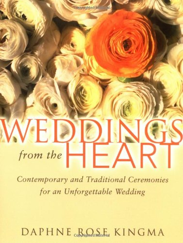 Weddings from the Heart Contemporary and Traditional Ceremonies for an Unforgettable Wedding  2003 9781573248617 Front Cover