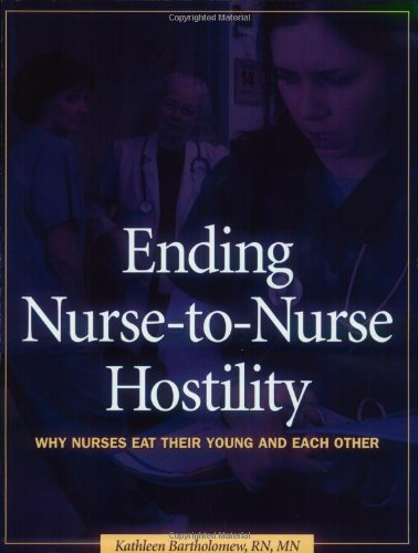 Ending Nurse-to-Nurse Hostility Why Nurses Eat Their Young and Each Other  2006 edition cover