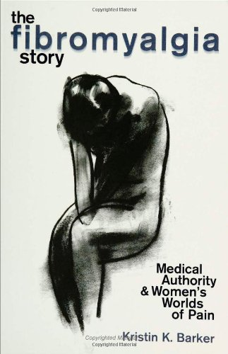 Fibromyalgia Story Medical Authority and Women's Worlds of Pain  2005 edition cover