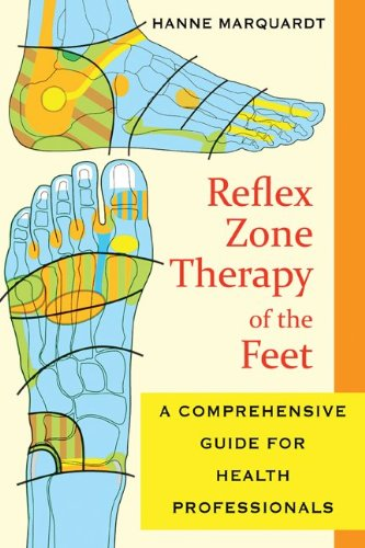 Reflex Zone Therapy of the Feet A Comprehensive Guide for Health Professionals 2nd 2011 (Revised) edition cover