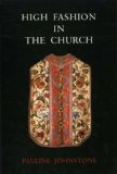 High Fashion in the Church: The Place of Church Vestments in the History of Art from the Ninth to the Nineteenth Century  2002 edition cover